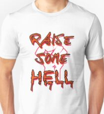 Raise Some Hell! T-Shirt