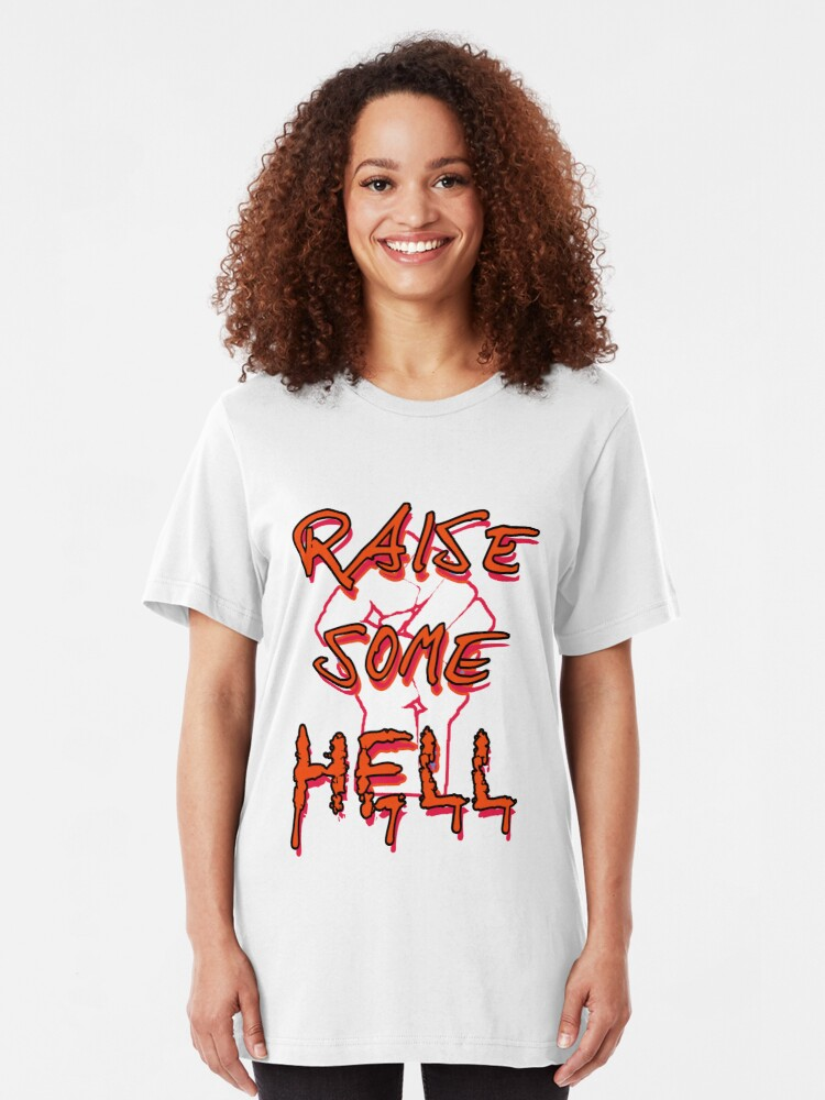 Alternate view of Raise Some Hell! Slim Fit T-Shirt