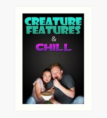 Creature Features & Chill Art Print