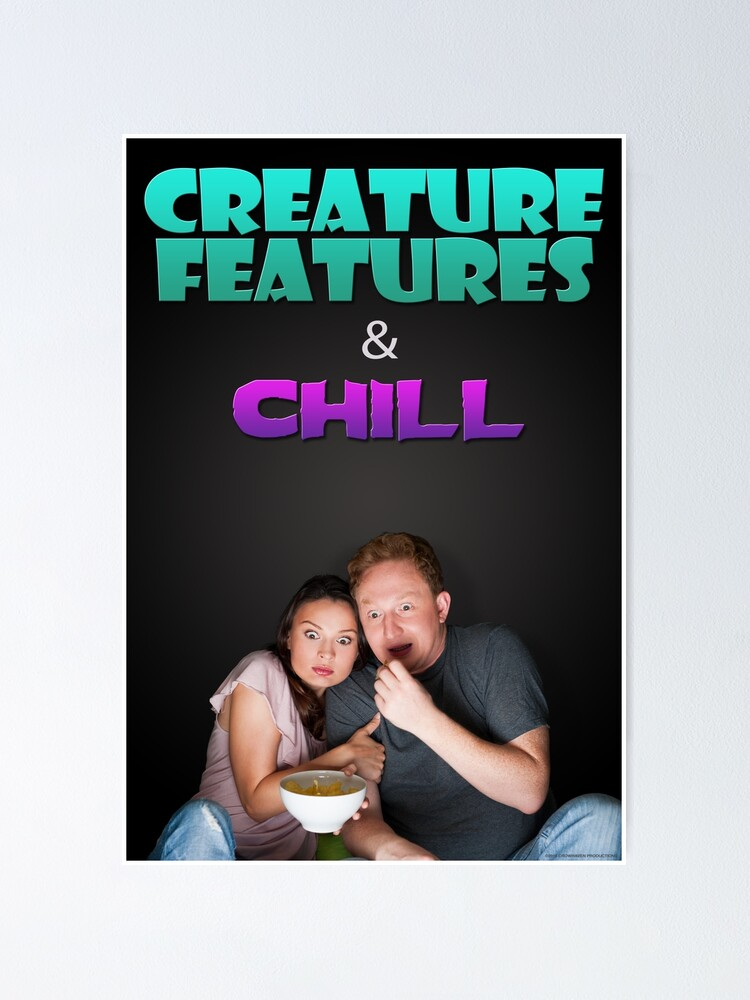 Alternate view of Creature Features & Chill Poster