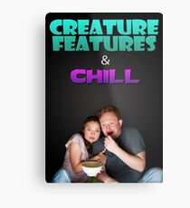 Creature Features & Chill Metal Print