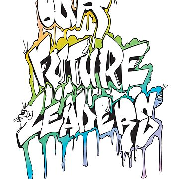 Our Future Leaders Graffiti Rainbow by ourfutureleadrs
