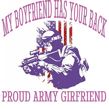 Veteran Shirt Army My Boyfriend Has Your Back Girlfriend Tee by arnaldog