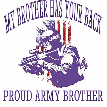 Veteran Shirt Army My Brother Has Your Back Proud Family Tee by arnaldog