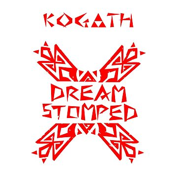 Dream Stomped (Kogath Special) by ashmish