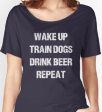 Wake, Train Dogs, Drink, Repeat (dark tee) Relaxed Fit T-Shirt