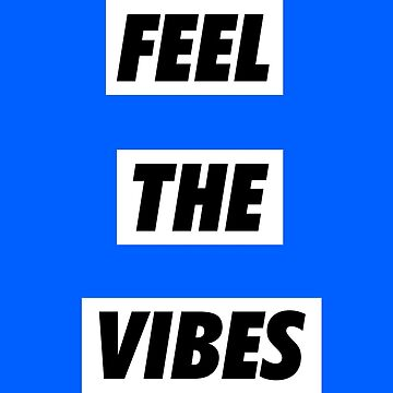 Feel The Vibes by Matucho