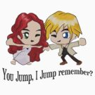 You Jump, I Jump remember? (Black font) by Andrew IR
