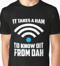 It Takes A Ham To Know Dit From Dah Gift Graphic T-Shirt