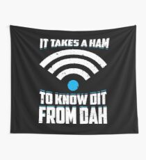 It Takes A Ham To Know Dit From Dah Gift Wall Tapestry