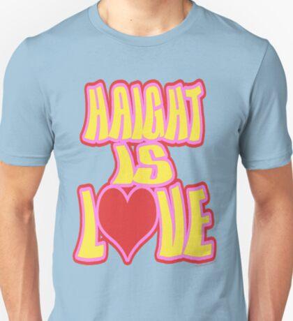 Haight is Love Ashbury  T-Shirt