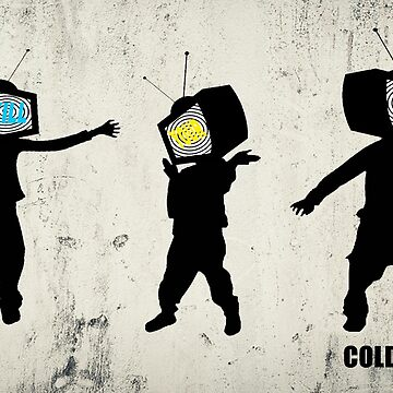 KILL YOUR TV by Coldwash