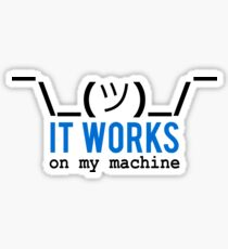 It works on my machine   Funny  Sticker