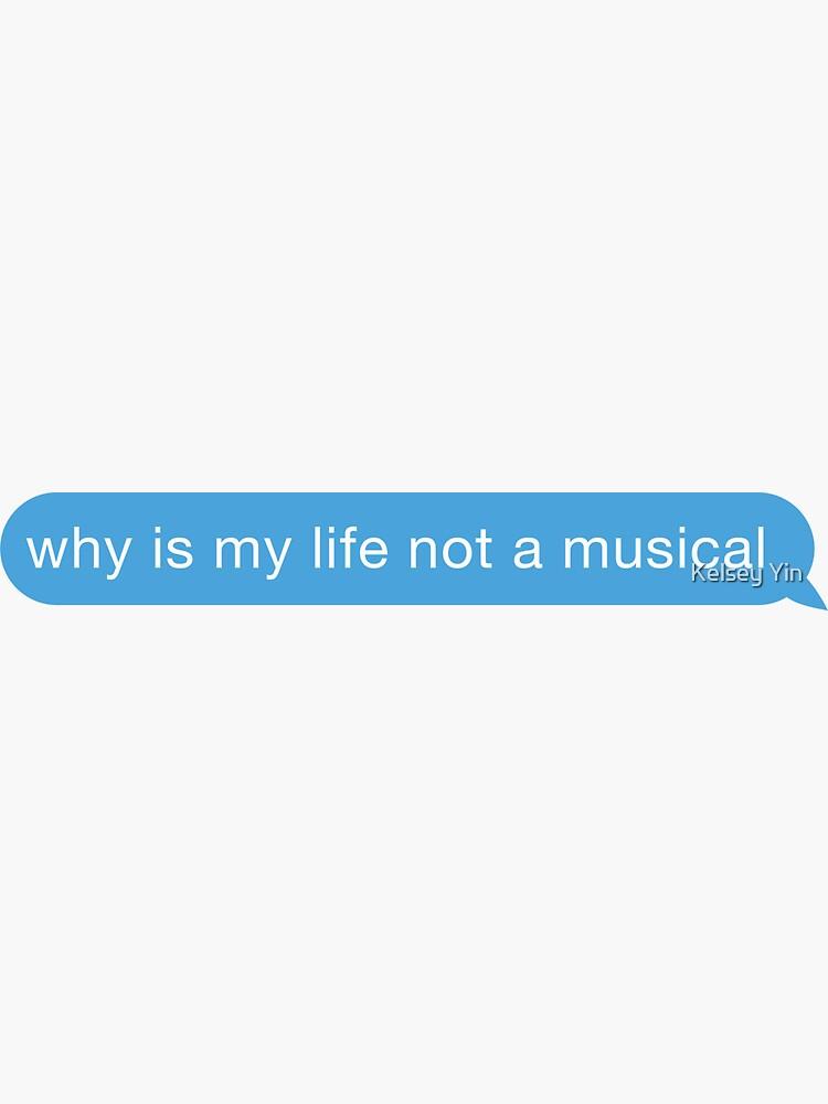 ¿Por qué mi vida no es un texto musical? de kelseyyin