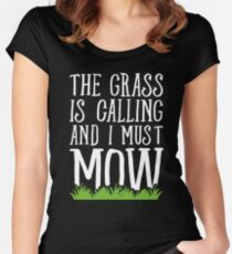 The Grass Is Calling And I Must Mow - Lawn mowing Women's Fitted Scoop T-Shirt