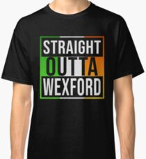 Straight Outta Wexford Retro Style - Gift For An Wexford From Ireland , Design Has The Irish Flag Embedded Classic T-Shirt
