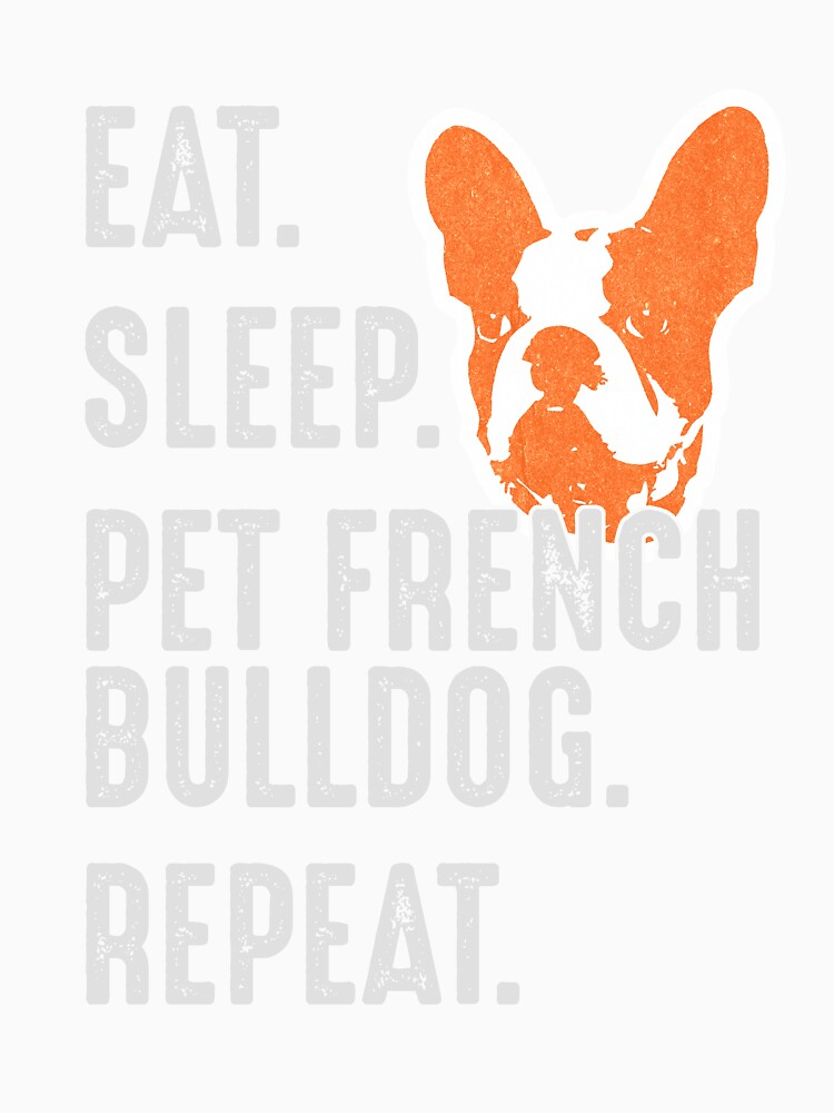 9614012b Eat Sleep Pet French Bulldog Repeat