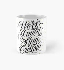 Work Smart, Stay Curious Mug
