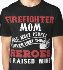 Firefighter Mom Heroes I Raised Mine Graphic T-Shirt