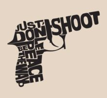 just don't shoot by PixelProtest