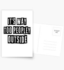 It's Way Too Peopley Outside T-Shirt, Funny T-Shirt, Womens Graphic Tee, Cute T-Shirt, Way Too Peopley Outside Shirt Tee, Introvert Tee Postcards