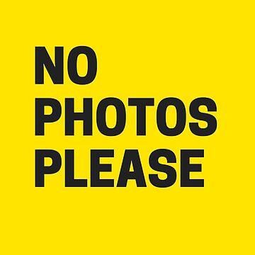 no photos please by MallsD