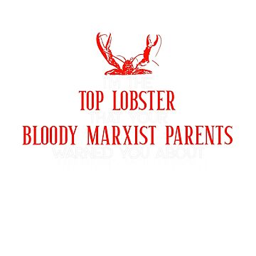 Jordan Peterson Top Lobster Bloody Marxist Parents by Joe-okes