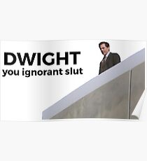 Dwight You Ignorant  Poster