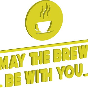 May the brew be with you - Coffee Mug by sportify