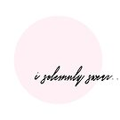 I Solemnly Swear... - Pink by BelvedereAve