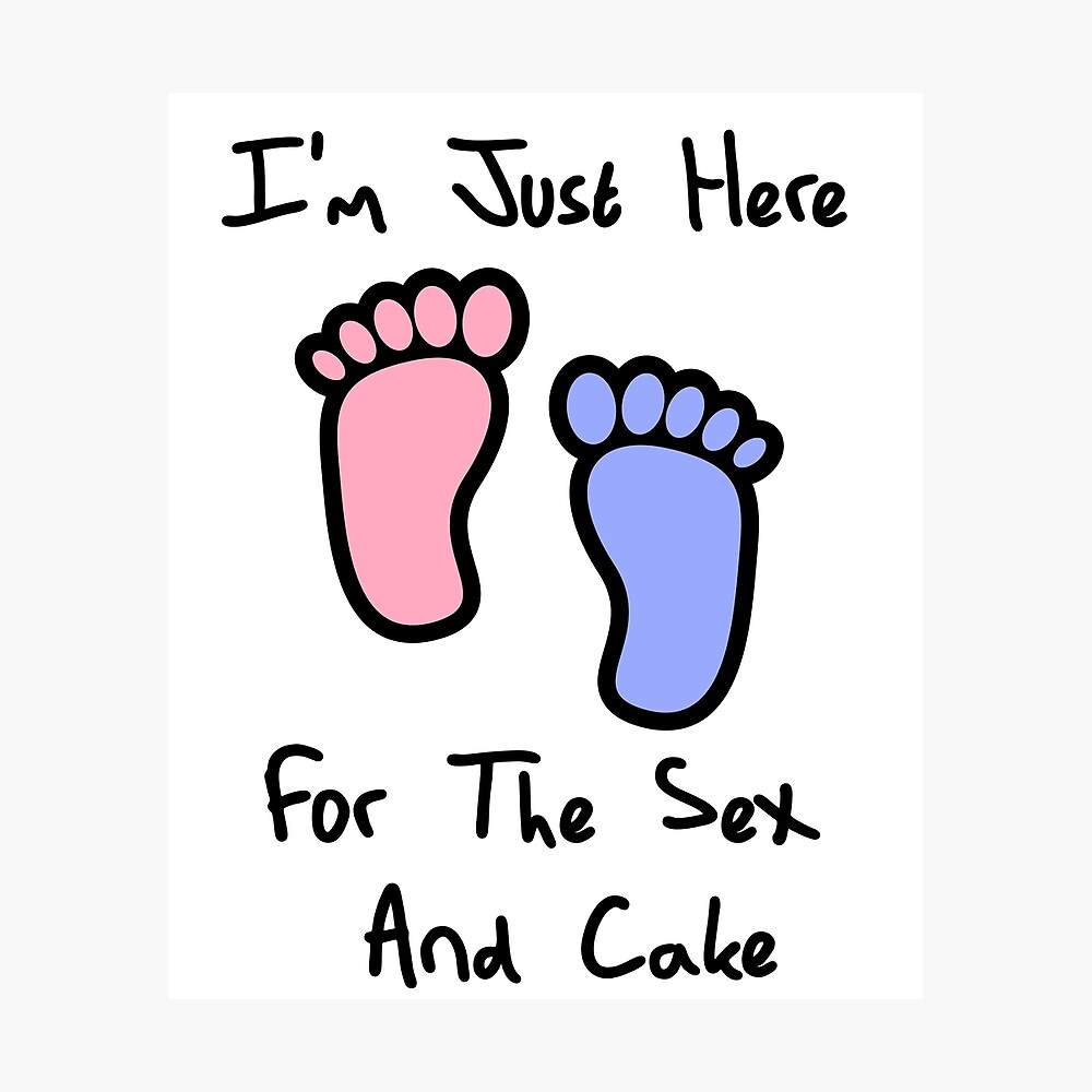 I'm just here for the sex and cake loves you gender reveal party gift idea Photographic Print