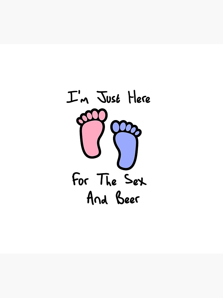 I'm just here for the sex and beer loves you gender reveal party gift idea by DogBoo