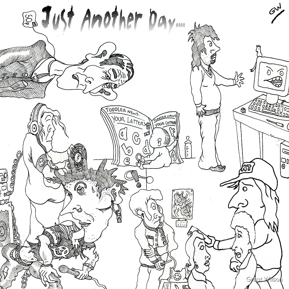Cartoon Collection..Just Another Day. by Grant Wilson