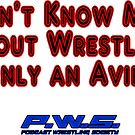 I Don't Know Much About Wrestling, I'm Only an Avid Fan by PodWresSociety