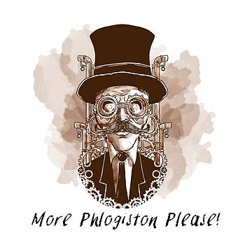 More Phlogiston Please! by stuch75