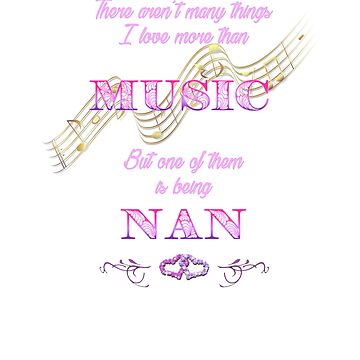 I Love Music and Being a Nan by AmandaMLucas