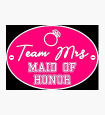 bachelor party team mrs MAID OF HONOR design MOH02 Photographic Print