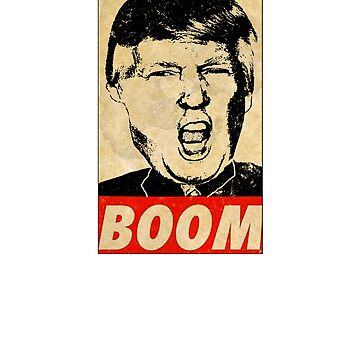 Funny Angry Donald Trump Boom anti Trump gift t shirt by Johannesart