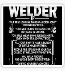 You might be a  Welder T Shirt Sticker