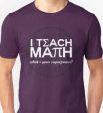 I Teach Math Unisex T-Shirt