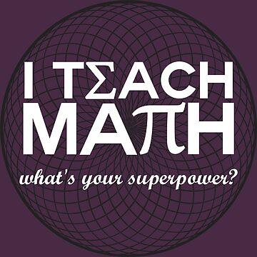 I Teach Math by adrianwojtas