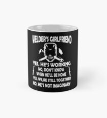 Welder s girlfriend yes we re still togethe Welder T Shirt Mug