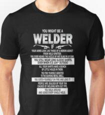 You might be a Welder T Shirt Unisex T-Shirt