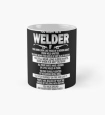 You might be a Welder T Shirt Mug