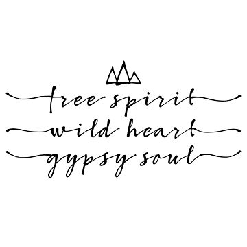 free spirit, wild heart, gypsy soul by beakraus