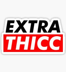 Pegatina Extra Thicc