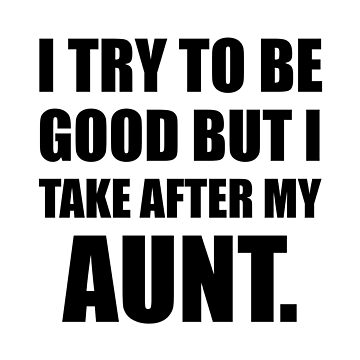 Take After My Aunt Funny by TheBestStore