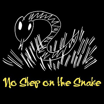 No Step on the Snake / Step on the Snake by mthmarketing