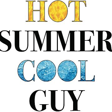 HOT SUMMER - COOL GUY by chruezness