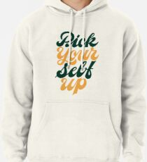 Pick Your Self Up Pullover Hoodie